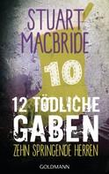 Stuart MacBride: Zwölf tödliche Gaben 10 ★★★