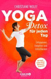Yoga-Detox für jeden Tag - Entspannen, Entgiften und Entschlacken