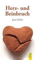 Jutta Treiber: Herz- und Beinbruch