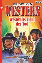 Die großen Western 216 - Westwärts zieht der Tod