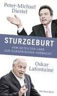 Peter-Michael Diestel: Sturzgeburt