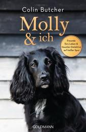 Molly & ich - Freunde fürs Leben und Haustier-Detektive auf heißer Spur