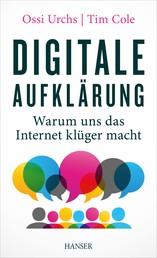 Digitale Aufklärung - Warum uns das Internet klüger macht