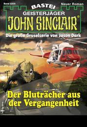 John Sinclair 2205 - Horror-Serie - Der Bluträcher aus der Vergangenheit