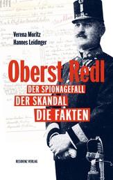 Oberst Redl - Der Spionagefall, der Skandal, die Fakten