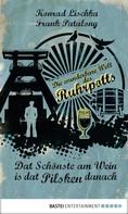 Konrad Lischka: Dat Schönste am Wein is dat Pilsken danach ★★★★