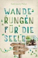 Karl-Georg Müller: Eifel. Wanderungen für die Seele ★★★★★