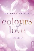Kathryn Taylor: Colours of Love - Entblößt ★★★★