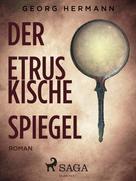 Georg Hermann: Der etruskische Spiegel