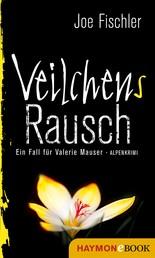 Veilchens Rausch - Ein Fall für Valerie Mauser. Alpenkrimi