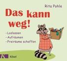 Rita Pohle: Das kann weg! ★★★★