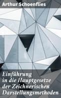 Arthur Schoenflies: Einführung in die Hauptgesetze der Zeichnerischen Darstellungsmethoden