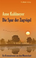Anne Kuhlmayer: Die Spur der Zugvögel