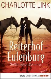 Reiterhof Eulenburg - Gefährlicher Sommer - Band 3