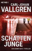 Carl-Johan Vallgren: Schattenjunge ★★★★