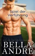 Bella Andre: Spiel der Verführung (Bad Boys of Football 2) ★★★★