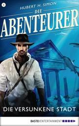 Die Abenteurer - Folge 05 - Die versunkene Stadt