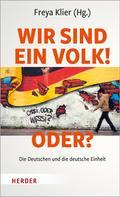 Freya Klier: Wir sind ein Volk! - Oder?