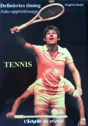Tennis - La methode d'auto apprentissage - Definiertes Timig. Unité de perception et de mouvement