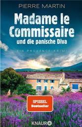 Madame le Commissaire und die panische Diva - Ein Provence-Krimi