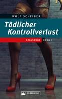 Wolf Scheiber: Tödlicher Kontrollverlust