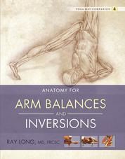 Anatomy for Arm Balances and Inversions - Yoga Mat Companion 4