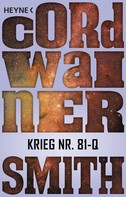 Cordwainer Smith: Krieg Nr. 81-Q - ★★★★★