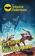 G. W. Jones: Die schwarze Fledermaus 27: Die Vampire von Moosehead