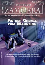 Professor Zamorra 1210 - Horror-Serie - An der Grenze zum Wahnsinn