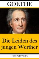Johann Wolfgang von Goethe: Die Leiden des jungen Werther