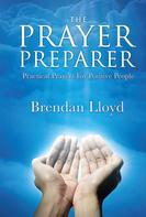 Brendan Lloyd: The Prayer Preparer