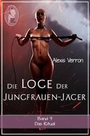 Alexis Verron: Die Loge der Jungfrauen-Jäger, Band 9