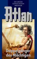 H. G. Francis: Atlan 43: Doppelgänger des Mächtigen (Blauband) ★★★★
