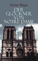 Victor Hugo: Der Glöckner von Notre Dame