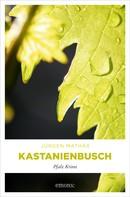 Jürgen Mathäß: Kastanienbusch ★★★★