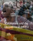 Roger Reyab: Katalonien und die Doppelmoral der EU