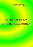 Jobst H. Meyer zu Bexten: Frisch gereimt ist halb gesponnen
