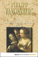 Philipp Vandenberg: Der Spiegelmacher ★★★★