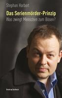 Stephan Harbort: Das Serienmörder-Prinzip ★★★★