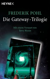 Die Gateway-Trilogie - Mit einem Vorwort von Terry Bisson