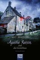 M.C. Beaton: Agatha Raisin und das Geisterhaus ★★★★