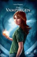 Lena Wagner: Das Vampirgen (Band 1) ★★★★