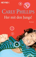 Carly Phillips: Her mit den Jungs! ★★★★