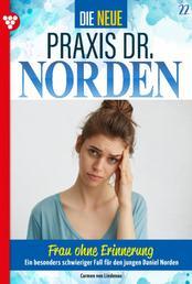 Die neue Praxis Dr. Norden 22 – Arztserie - Frau ohne Erinnerung