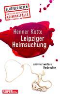 Henner Kotte: Leipziger Heimsuchung ★★