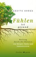 Anette Dröge: Fühlen ist gesund