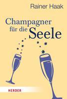 Rainer Haak: Champagner für die Seele ★★★★