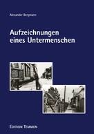 Alexander Bergmann: Aufzeichnungen eines Untermenschen ★★★★