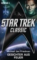 Michael Jan Friedman: Star Trek - Classic: Gesichter aus Feuer ★★★★★