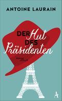 Antoine Laurain: Der Hut des Präsidenten ★★★★